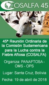 45ª Reunión Ordinaria de la Comisión Sudamericana para la Lucha contra la Fiebre Aftosa (COSALFA)