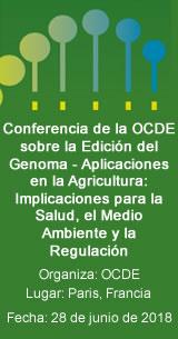 Conferencia de la OCDE sobre la Edición del Genoma - Aplicaciones en la Agricultura: Implicaciones para la Salud, el Medio Ambiente y la Regulación