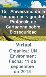 15 ° Aniversario de la entrada en vigor del Protocolo de Cartagena sobre Bioseguridad