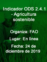 Indicador ODS 2.4.1 - Agricultura sostenible