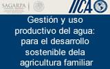 Gestión y uso productivo del agua: para el desarrollo sostenible de la agricultura familiar