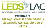 WEBINAR: Manejo forestal comunitario y desarrollo compatible con el clima