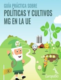 Guía Práctica sobre Políticas y Cultivos Modificados Genéticamente en la Unión Europea