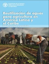 Reutilización de aguas para agricultura en América Latina y el Caribe