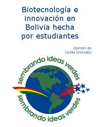 Biotecnología e Innovación en Bolivia hecha por estudiantes