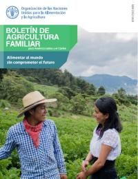 Boletín de Agricultura Familiar para América Latina y el Caribe