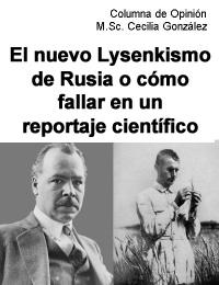 El nuevo Lysenkismo de Rusia o cómo fallar en reportaje científico