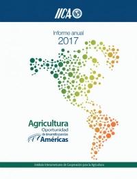 Agricultura: Oportunidad de desarrollo para las Américas - Informe anual 2017