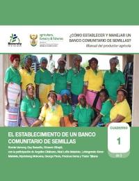 ¿Como establecer y manejar un banco comunitario de semillas? Manual del productor agrícola: El establecimiento de un banco comunitario de semillas: Cuaderno 1 de 3