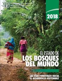 El Estado de los Bosques del Mundo - 2018