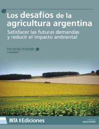 Los desafíos de la agricultura argentina. Satisfacer las futuras demandas y reducir el impacto ambiental