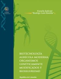 Biotecnología agrícola moderna, organismos genéticamente modificados y bioseguridad en Colombia