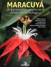 Maracuyá: de los recursos genéticos al desarollo tecnológico
