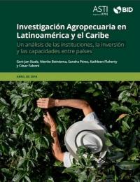 Investigación Agropecuaria en Latinoamérica y el Caribe  Un análisis de las instituciones, la inversión y las capacidades entre países